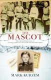 The Mascot: The Extraordinary Story Of A Jewish Boy And An Ss Extermination Squad