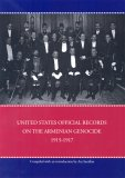 United States Official Records On The Armenian Genocide 1915 ... by Ara Sarafian