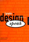 Graphic Design Speak: A Visual Dictionary for Clients and Designers
