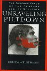Unraveling Piltdown: The Science Fraud of the Century and Its Solution