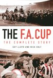The F.A. Cup: The Complete Story