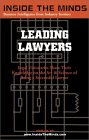 Leading Lawyers: Managing Partners From Akin Gump, Kilpatrick Stockton, King & Spalding and More on Becoming a Senior Partner & Leader in Your Law Firm (Inside the Minds)