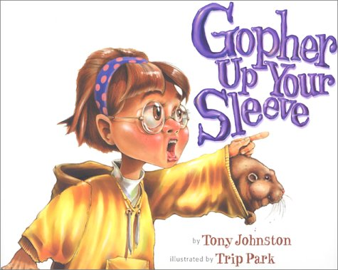 Gopher Up Your Sleeve by Tony Johnston