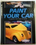 Paint Your Car: A Step by Step How-To Guide