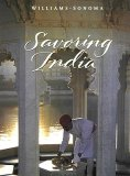 Savoring India: Recipes and Reflections on Indian Cooking (Williams-Sonoma: The Savoring Series)