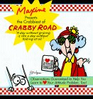 Maxine Presents the Crabbiest of Crabby Road: Observations Guaranteed to Help You Learn to (Heart) Your Attitude Problem, Too!