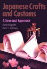 Japanese Crafts and Customs: A Seasonal Approach