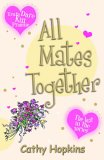 All Mates Together (Truth, Dare, Kiss, Promise, #8)