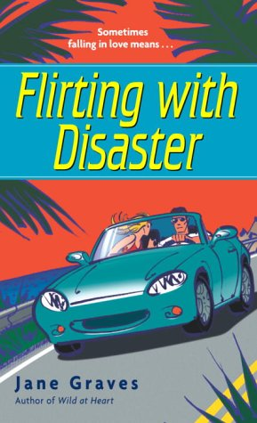 Flirting with Disaster by Jane Graves