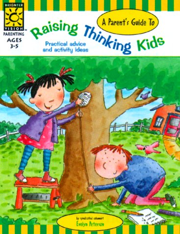 A Parent's Guide To Raising Thinking Kids (Raising Kids)