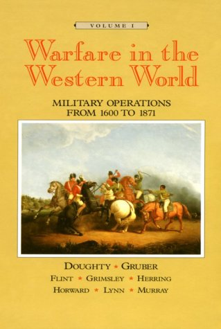 Warfare in the Western World: Volume I: Military Operations from 1600 to 1871