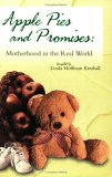 Apple Pies & Promises:: Motherhood in the Real World