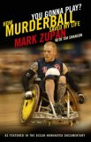 You Gonna Play? How Murderball Saved My Life