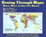 Seeing Through Maps: Many Ways to See the World