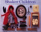 Shaker Children: True Stories and Crafts: 2 Biographies and 30 Activities
