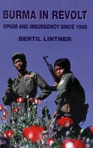 Burma in Revolt: Opium and Insurgency Since 1948