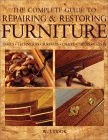 The Complete Guide to Repairing and Restoring Furniture