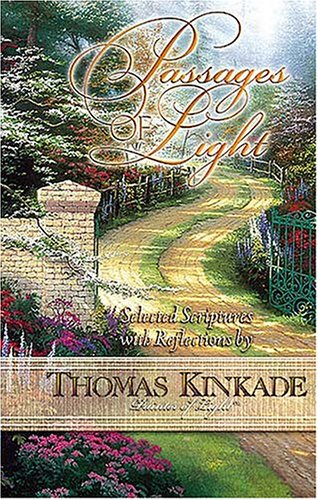 Passages of Light: Selected Scriptures with Reflections by Thomas Kinkade