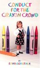 Conduct For The Crayon Crowd