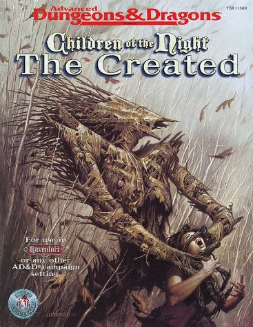 Children of the Night: The Created: Ravenloft Accessory: (Advanced Dungeons & Dragons 2nd Edition)