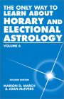 The Only Way to Learn about Horary and Electrical Astrology, Volume 6