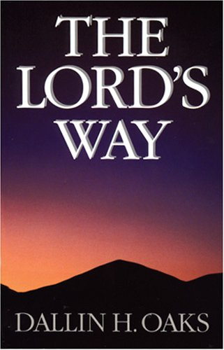 The Lord's Way by Dallin H. Oaks