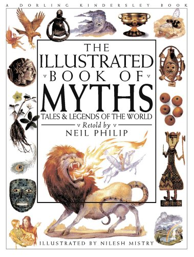 Illustrated Book of Myths by Neil Philip