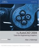 The Auto Cad 2004 Tutor For Engineering Graphics (Auto Cad)
