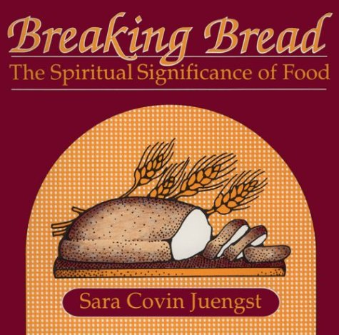 Breaking Bread: The Spiritual Significance of Food