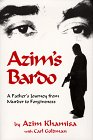 Azim's Bardo: A Father's Journey From Murder To Forgiveness