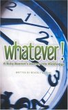 WHATEVER!  A Baby Boomer's Journey Into Middle Age