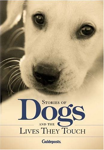 Stories Of Dogs And The Lives They Touch by Peggy Schaefer