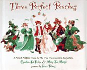 Three Perfect Peaches: A French Folktale