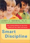 Smart Discipline(R): Fast, Lasting Solutions for Your Peace of Mind and Your Child's Self-Esteem