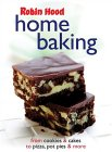 Robin Hood Home Baking: From Cookies &Amp; Cakes To Pizza, Pot Pies &Amp; More
