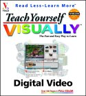 Teach Yourself Visually TM Digital Video