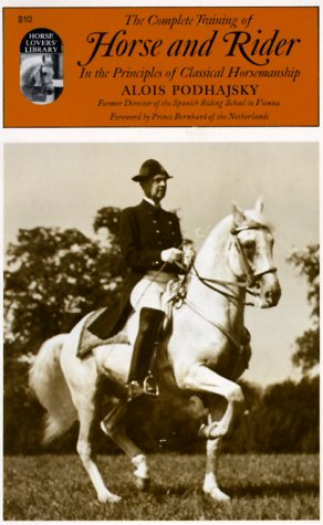 Complete Training of Horse and Rider in the Principles of Cla... by Alois Podhajsky