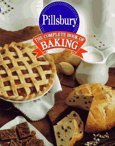 The Complete book of baking / Pillsbury by Sally Peters