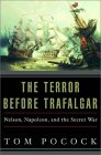 Terror Before Trafalgar: Nelson, Napoleon, and the Secret War