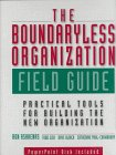 The Boundaryless Organization Field Guide: Practical Tools For Building The New Organization