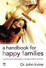 A Handbook for Happy Families: A Practical and Fun-Filled Guide to Managing Children's Behavior