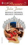 Royally Bedded, Regally Wedded by Julia James