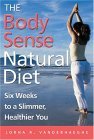 The Body Sense Natural Diet: Six Weeks to a Slimmer, Healthier You