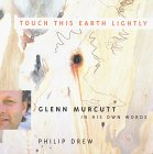 Touch This Earth Lightly: Glenn Murcutt in His Own Words