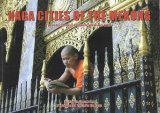 Naga Cities Of The Mekong: A Guide To The Temples, Legends, And History Of Laos