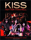 Kiss: Hotter than Hell--The Stories Behind Every Song