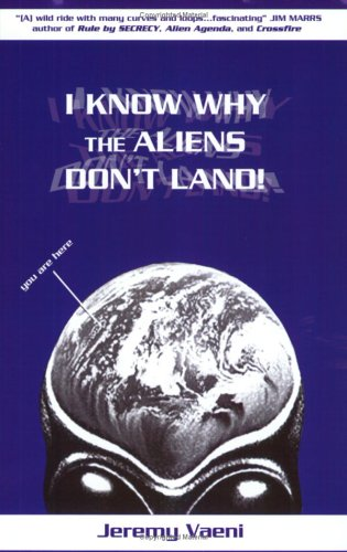 I Know Why The Aliens Don't Land!