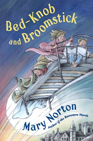 Bed-Knob and Broomstick by Mary Norton