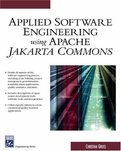 Applied Software Engineering Using Apache Jakarta Commons [With CDROM]
