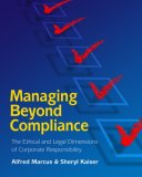 Managing Beyond Compliance: The Ethical And Legal Dimensions Of Corporate Responsibility